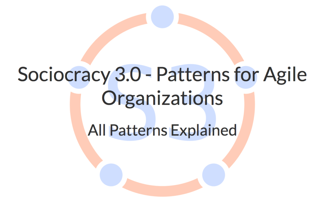 Sociocracy 3.0 – All Patterns Explained (slide deck)